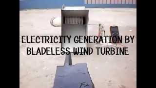 ELECTRICITY GENERATION BY BLADELESS WIND TURBINE
