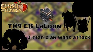 Clash of Clans   TH9 Cold Blooded LaLoon Clan War 3 star attack replay   Attack by JuiceBox