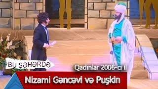 Bu Şəhərdə - Nizami Gəncəvi və Puşkin (Qadınlar, 2006)
