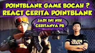 POINTBLANK GAME BOCAH ?? REACT CERITA POINTBLANK ! - POINTBLANK INDONESIA