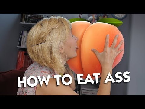 How to Eat Ass