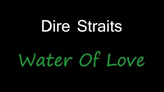 Dire Straits - Water Of Love ( lyrics )