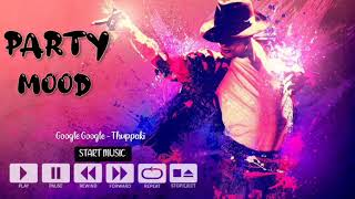 Party Mood Tamil Mp3 Songs    Collection Songs Jukebox 🎉