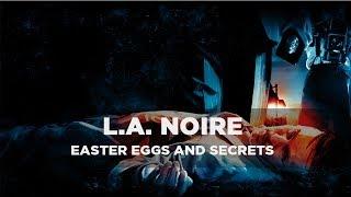 L.A. Noire - Easter Eggs and Secrets