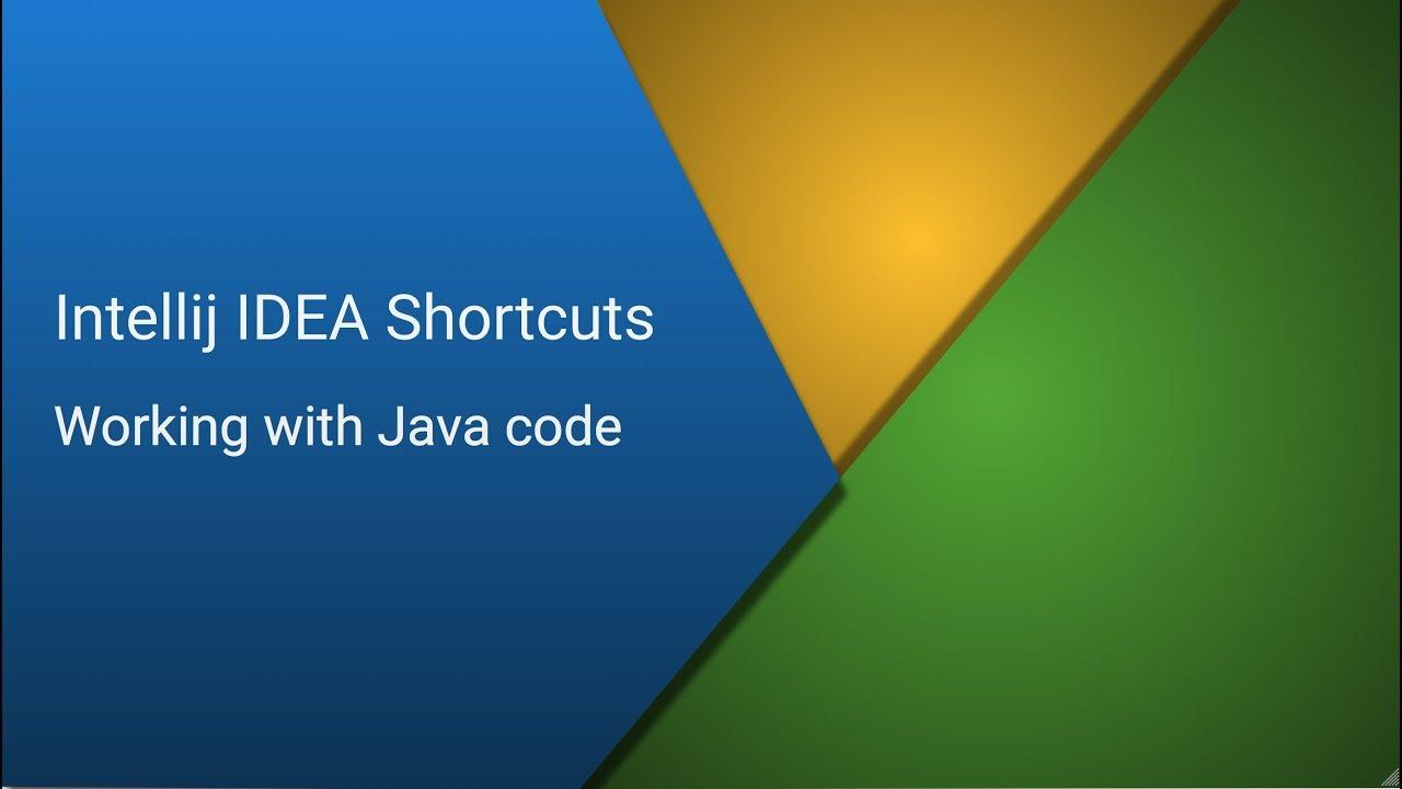 Intellij IDEA Shortcuts - Part 3 - Working with Java