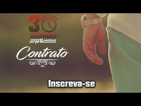Contrato (Lyric Video) - Jorge & Mateus | 30 Segundos