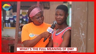 What Does DM Stand For? | Street Quiz | Funny African Videos | Funny Videos | African Comedy