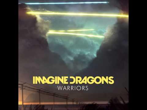 Imagine Dragons - Warriors [HQ 320 Kbps]