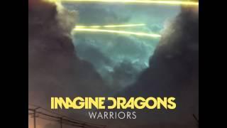 Imagine Dragons - Warriors  Hq 320 Kbps
