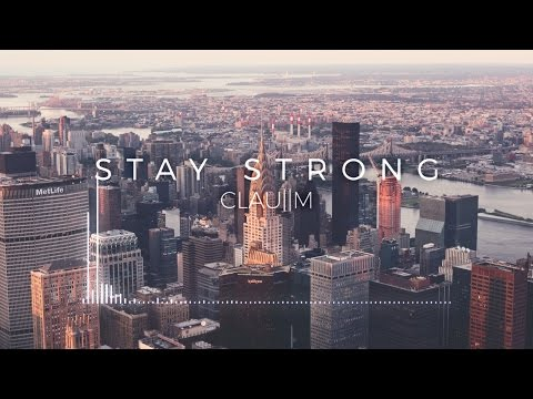 Clau||M - Stay Strong [Electronic / Chillstep]
