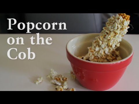 How To Make Popcorn On The Cob You