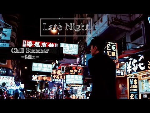 Krnb/Khiphop    Late Night Chill Summer Mix