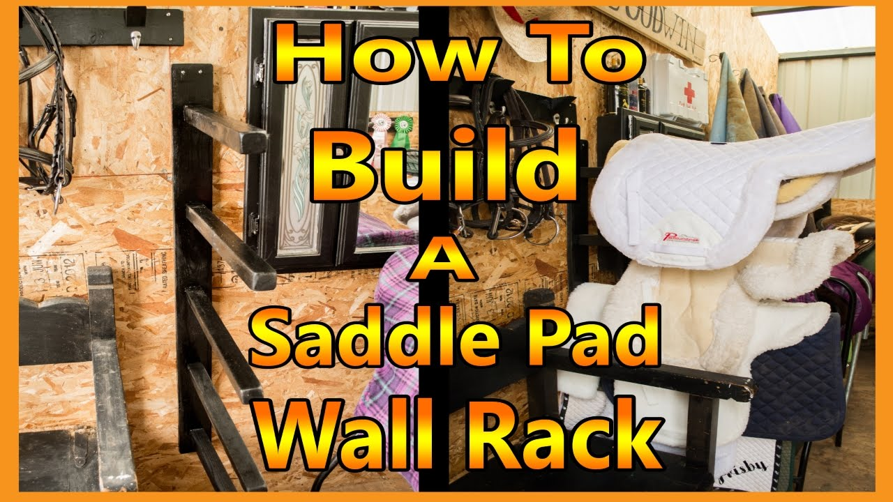 How To Build A Wall Saddle Rack