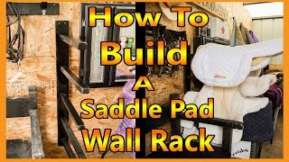 How To Build a Saddle Pad Rack for Your Tack Room