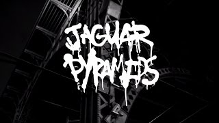 "JAGUAR PYRAMIDS - ""FILL EM IN"" FT. WIKI"