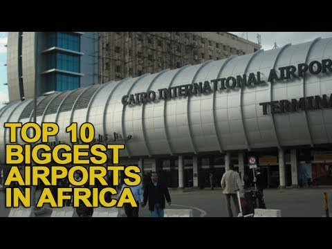 Top 10 Biggest Airports in Africa