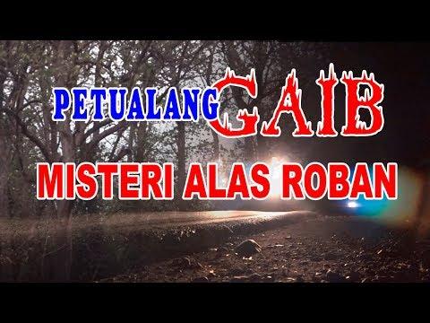 MENGUAK MISTERI ALAS ROBAN