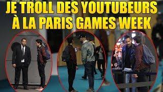 JE TROLL DES YOUTUBEURS À LA PARIS GAMES WEEK 2018 !