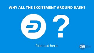 Why All The Excitement Around Dash? Find Out Here.
