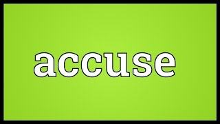 Accuse Meaning