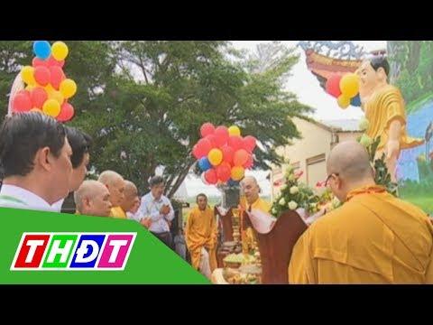 Đồng Tháp: Đại lễ Phật Đản - Phật Lịch 2562 | THDT