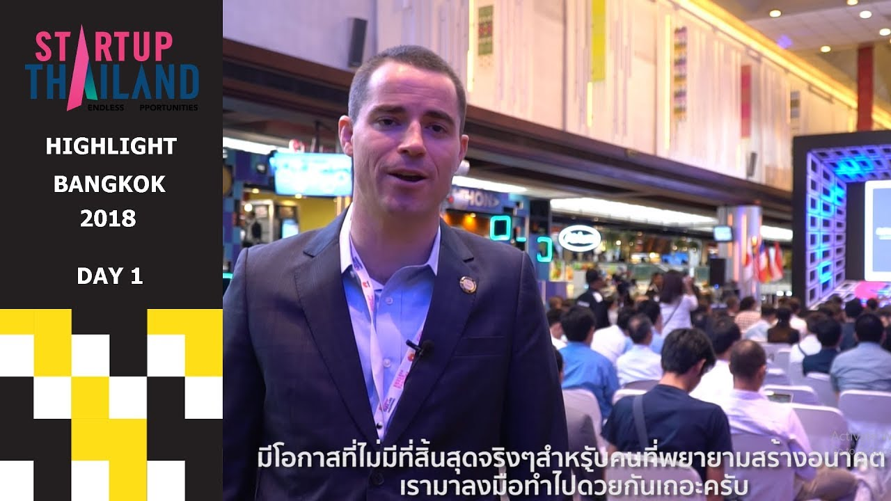 Highlight Day 1 | Startup Thailand 2018 : Endless Opportunities (17/5/2018)