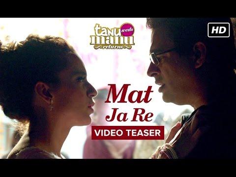 Mat Ja Re | Song Teaser | Tanu Weds Manu Returns | Kangana Ranaut, R. Madhavan