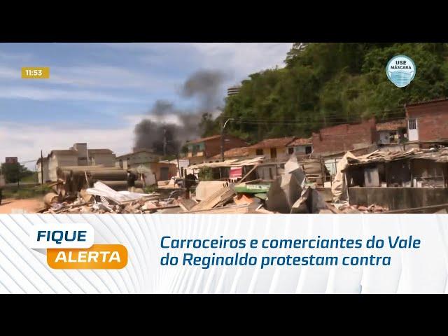 Carroceiros e comerciantes do Vale do Reginaldo protestam contra ação de demolição da prefeitura