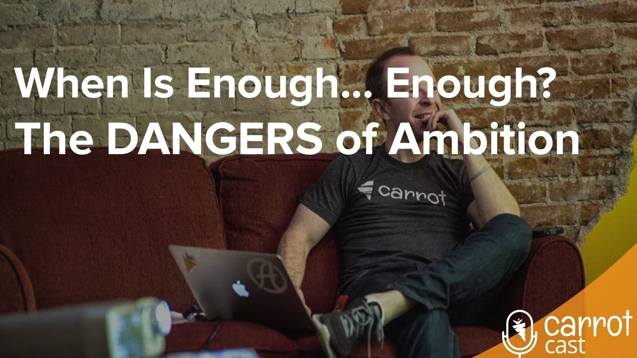 When Is Enough... Enough? (My Thoughts on the Dangers of Ambition)