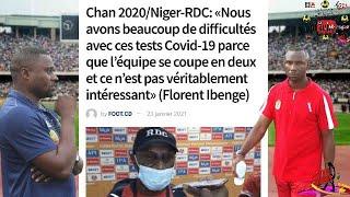 CHAN 2021 AVANT RDC vs NIGER IBENGE S'INQUIETE DES TESTS POSITIFS QUI PERTURBENT ENORMEMENT L&#