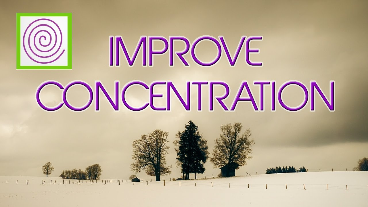 How to Improve Your Concentration