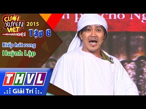 THVL | Cười xuyên Việt – Phiên bản nghệ sĩ 2015 | Tập 6: Kiếp hát rong – Huỳnh Lập