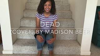Dead (cover) By Madison Beer