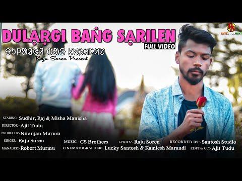 Dulargi Bang Sarilen // Raju Soren // Sudhir Hembrom // New Santhali Song 2020