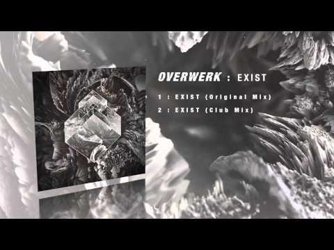 OVERWERK - Exist (Original Mix)