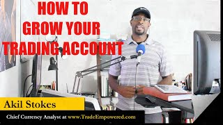 LEARN to TRADE FOREX: How to GROW Your TRADING Account
