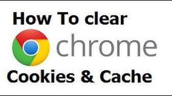 How To Clear Cache and Cookies In Chrome [2019]