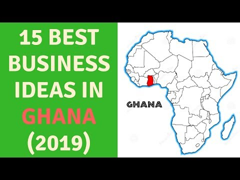 Top 15 Best Business ideas in Ghana (2019), business opportunities in ghana, business in africa
