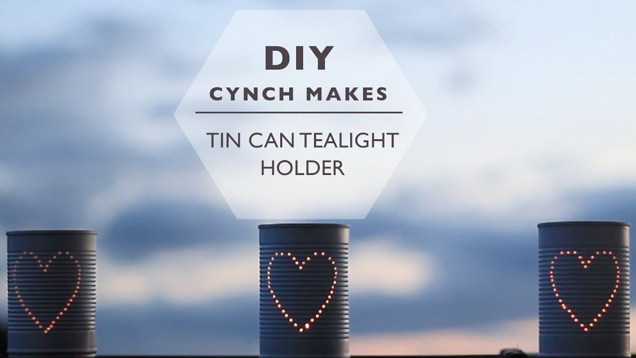 DIY | Tin Can Tealight Holder | cynch makes - YouTube