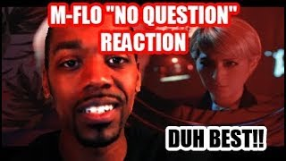 "M-FLO ""NO QUESTION"" REACTION (THEY ARE THE BEST! NO QUESTION!)"