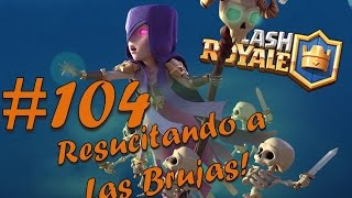 Clash Royale #104 reviving the classics the witch # Gameplay Spanish