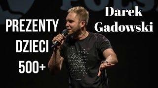 Darek Gadowski - Prezenty, dzieci, 500+