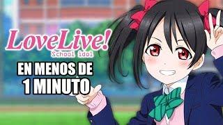 LOVE LIVE! EN 1 MINUTO