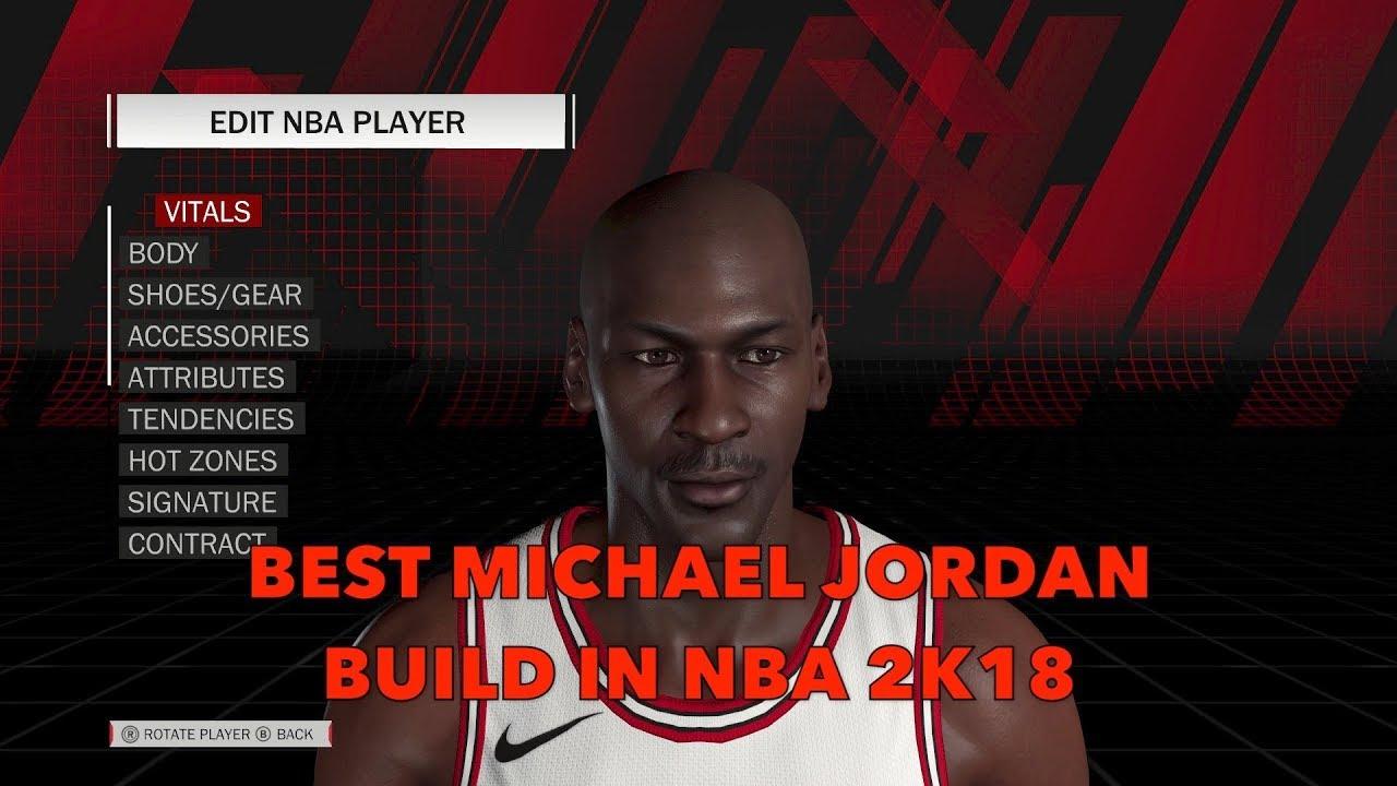 How To Create Michael Jordan In NBA 2K18 | Best Michael Jordan Build/Dual  Archetype In NBA 2K18