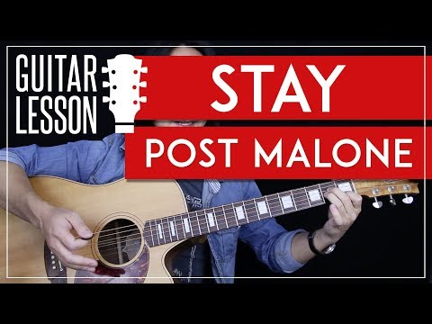 Stay Guitar Tutorial - Post Malone Guitar Lesson🎸|Solo + Chords + No Capo + Guitar Cover|