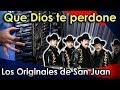 Que Dios te perdone - Los Originales de San Juan - Acordeón de Teclas / Piano Tutorial