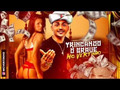 MC VERTINHO - TRINCANDO O GRAVE (#COMPARTILHA) MÚSICA NOVA 2017