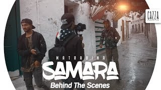 Samara - Matrabina // Behind The Scenes