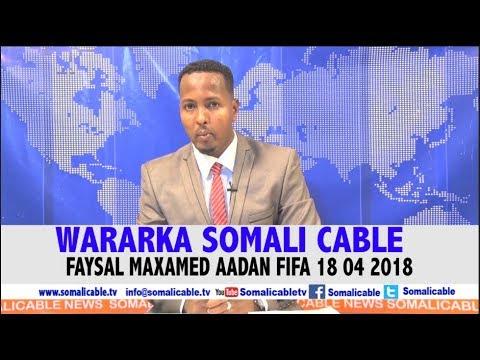 WARARKA SOMALI CABLE IYO FAYSAL MAXAMED AADAN FIFA 18  04  2018