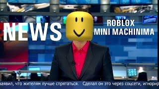 "Roblox NEWS ""mini machinima"""